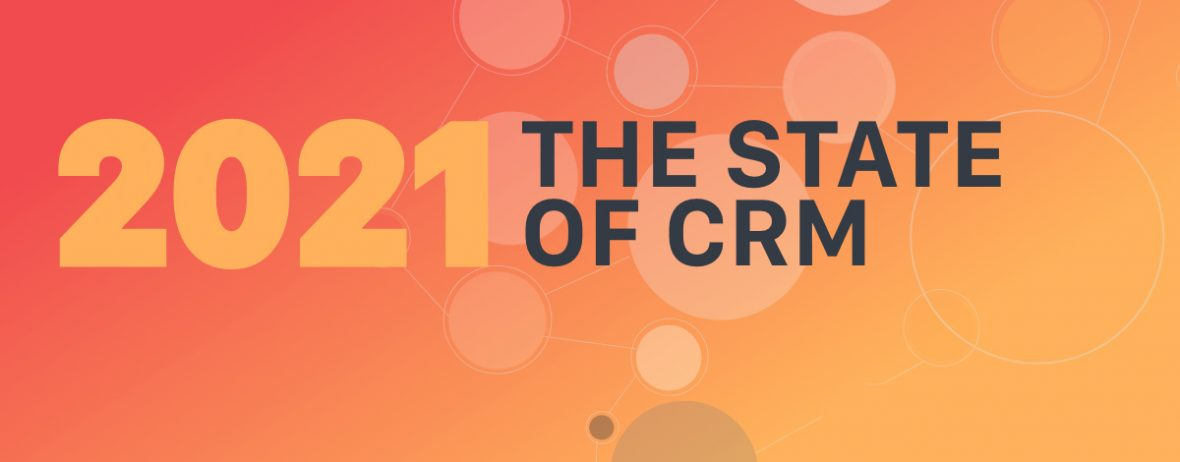 The State of CRM Report 2021