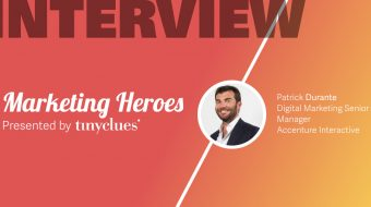 Marketing Heroes: Patrick Durante, Digital Marketing Senior Manager, Accenture Interactive