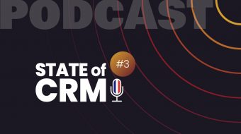 State of CRM podcast FR #3