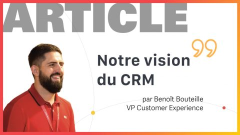 Notre vision du CRM